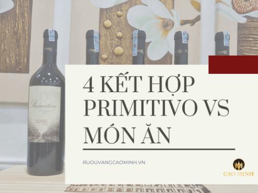 4 nguyên tắc kết hợp không thể bỏ qua giữa rượu vang Ý Primitivo và món ăn