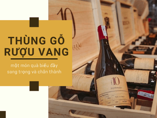 Thùng gỗ rượu vang 6 chai - một món quà biếu đầy sang trọng và chân thành