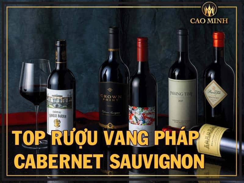 Top rượu vang Pháp Cabernet Sauvignon ngon được yêu thích