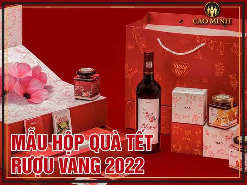 Gợi ý mẫu hộp quà tết rượu vang 2022